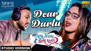 Dear Darlu - Official Studio Version | Chal Tike Dusta Heba | Navya Jaiti, R.G.K