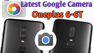 update Google Camera Dawnload link for OnePlus 6-6T How To Full install google camera without Root
