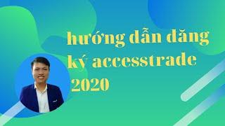 hướng dẫn đăng ký accesstrade 2020
