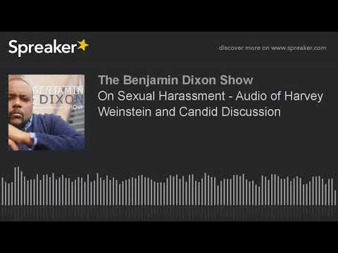 On Sexual Harassment - Audio of Harvey Weinstein and Candid Discussion