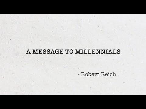 Robert Reich: Message to Millennials