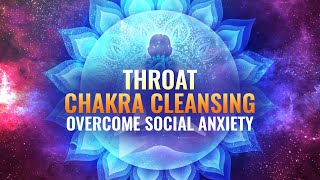 Throat Chakra Cleansing ❋ Overcome Social Anxiety, Binaural Beats ❋ Fast Detox, Improve Voice