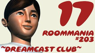 ~Dreamcast Club: Roommania #203~ Pt. 17