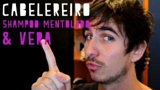 Leo em: Cabelereiro, Shampoo Mentolado & Vera
