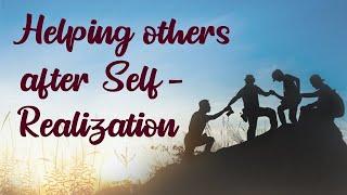 Ayudar a los demás después de la realización del ser