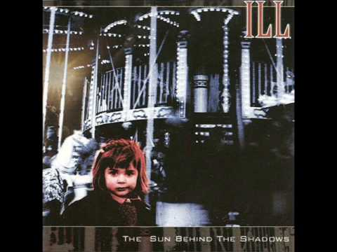 Ill - The Sun Behind The Shadows (1999) - FULL ALBUM