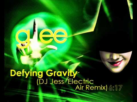 GLEE  Defying Gravity DJ Jess Electric Air Remix