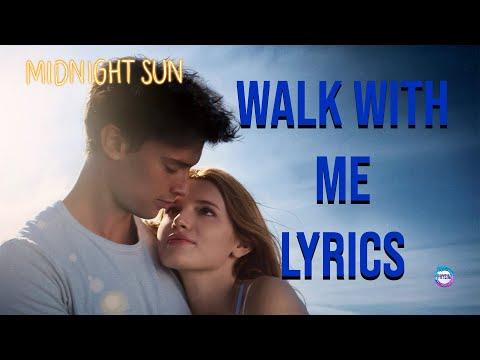 Walk With Me- Bella Thorne Lyrics Midnight Sun