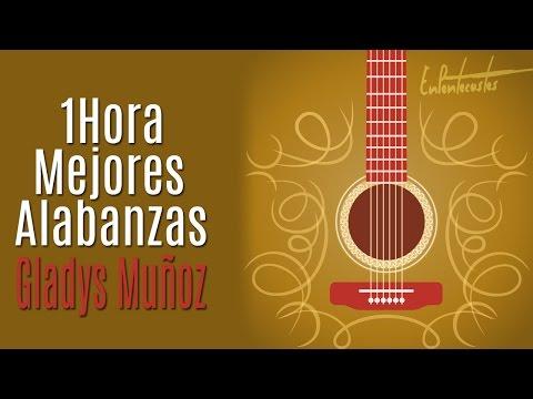 (1 HORA) Mejores alabanzas de Gladys Muñoz - Descarga Gratis