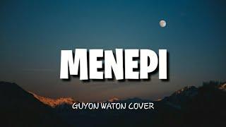 Download lagu MENEPI - NGATMOMBILUNG   GUYONWATON COVER ( VIDEO LIRIK)