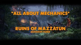 ESO - All About Mechanics - Ruins Of Mazzatun Dungeon Guide (Vet HM)