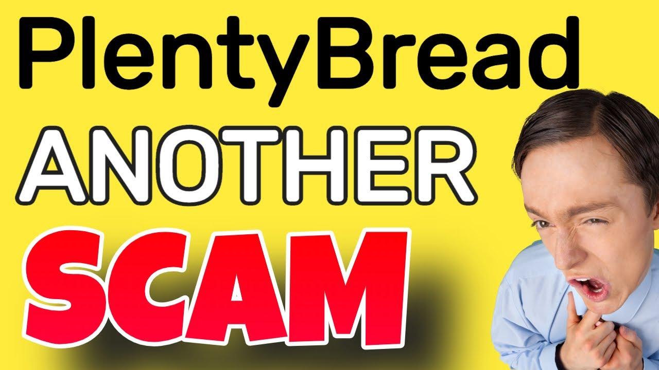 PLENTY BREAD REVIEW SCAM WARNING NOT LEGIT PlentyBread.com PAYMENT PROOF