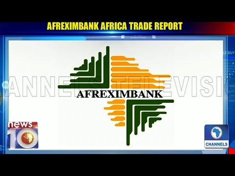 Afrexim Trade Report: Africa Emerges Fastest Growing Economy
