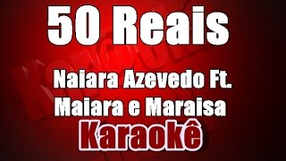 50 Reais - Naiara Azevedo Ft. Maiara e Maraisa Karaoke