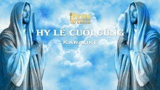 Hy Lễ Cuối Cùng - Peter Nguyễn [Karaoke]