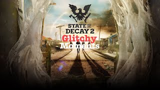 State of Decay 2 Glitchy Moments | All Games
