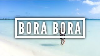 The Ultimate Guide To Bora Bora & Moorea