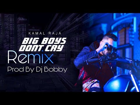 Teaser: Big Boys Don't Cry (Remix) | Prod By Dj Bobby | Kamal Raja | Official Music Video