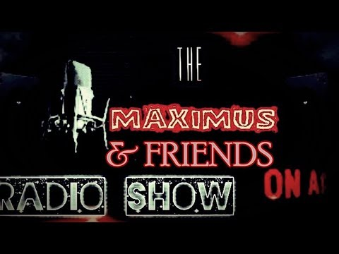 ||THE MAXIMUS RADIO SHOW||EP-4||Feat. Friends.||