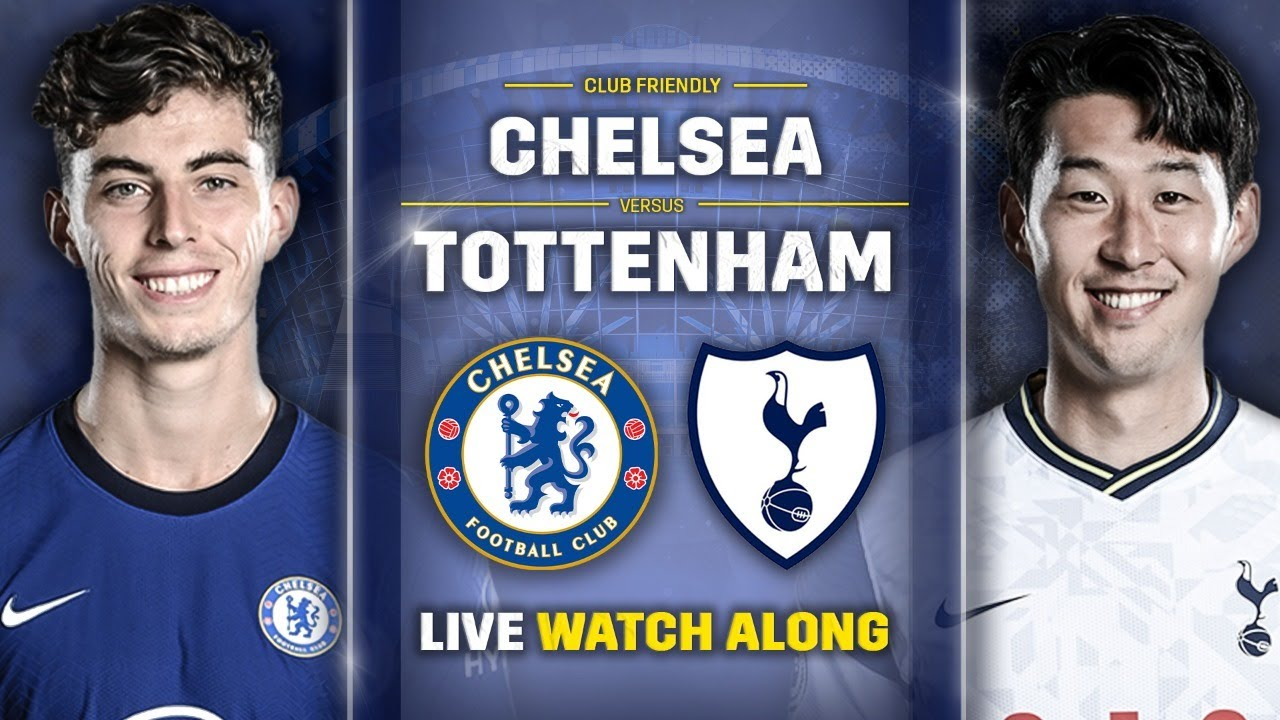 Chelsea vs Tottenham Hotspur: How to Watch/Live Stream | Pre ...