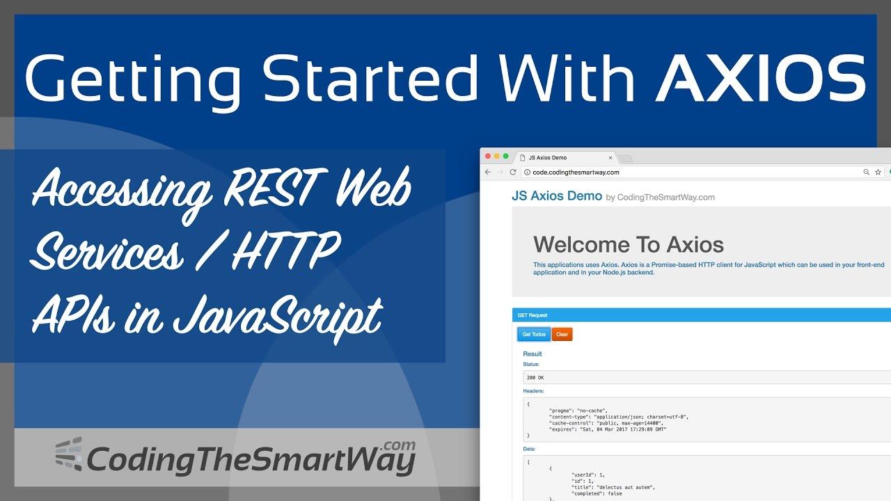 Getting Started With Axios - CodingTheSmartWay com Blog - Medium