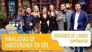 Capítulo 50: Finalistas de Masterchef Chile en Sigamos De Largo   Sigamos de Largo 2019