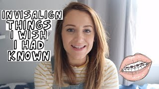 8 THINGS I WISH I KNEW BEFORE I GOT INVISALIGN BRACES | INVISALIGN TIPS