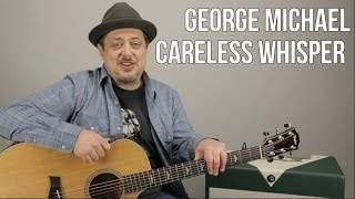 George Michael - Careless Whisper - How to Play on Guitar - Guitar Lesson