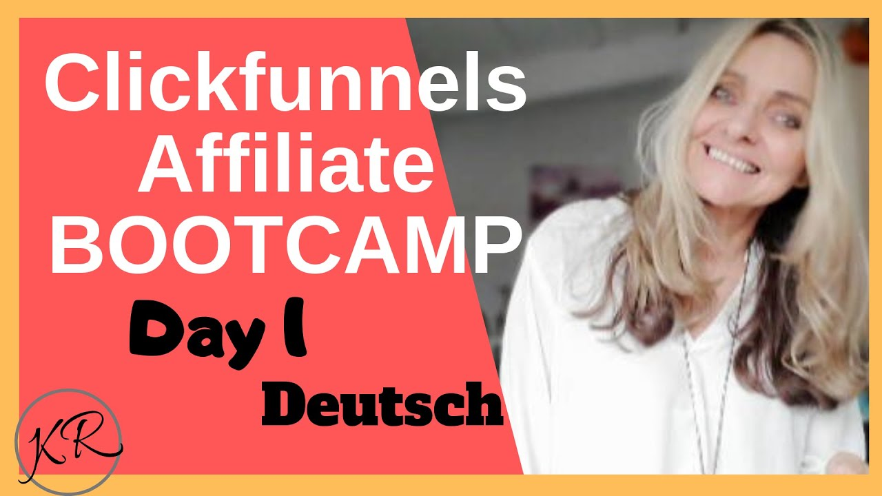 Affiliate Bootcamp Day 1 - Clickfunnel / deutsch