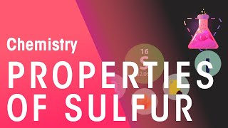 Properties of Sulfur | Chemistry for All | FuseSchool