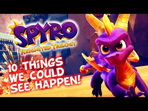Spyro Reignited Trilogy - 10 Changes/Additions We Could See!