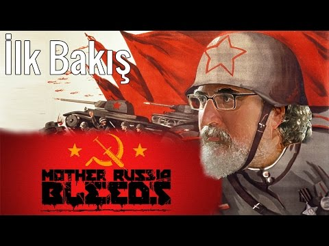 Rusya Ana'yı Ağlatanın ANASINI AĞLATIRIZ! - Mother Russia Bleeds İlk Bakış