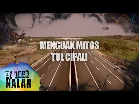 Menguak Misteri Tol Cipali - Di Luar Nalar 07 Mei 2018