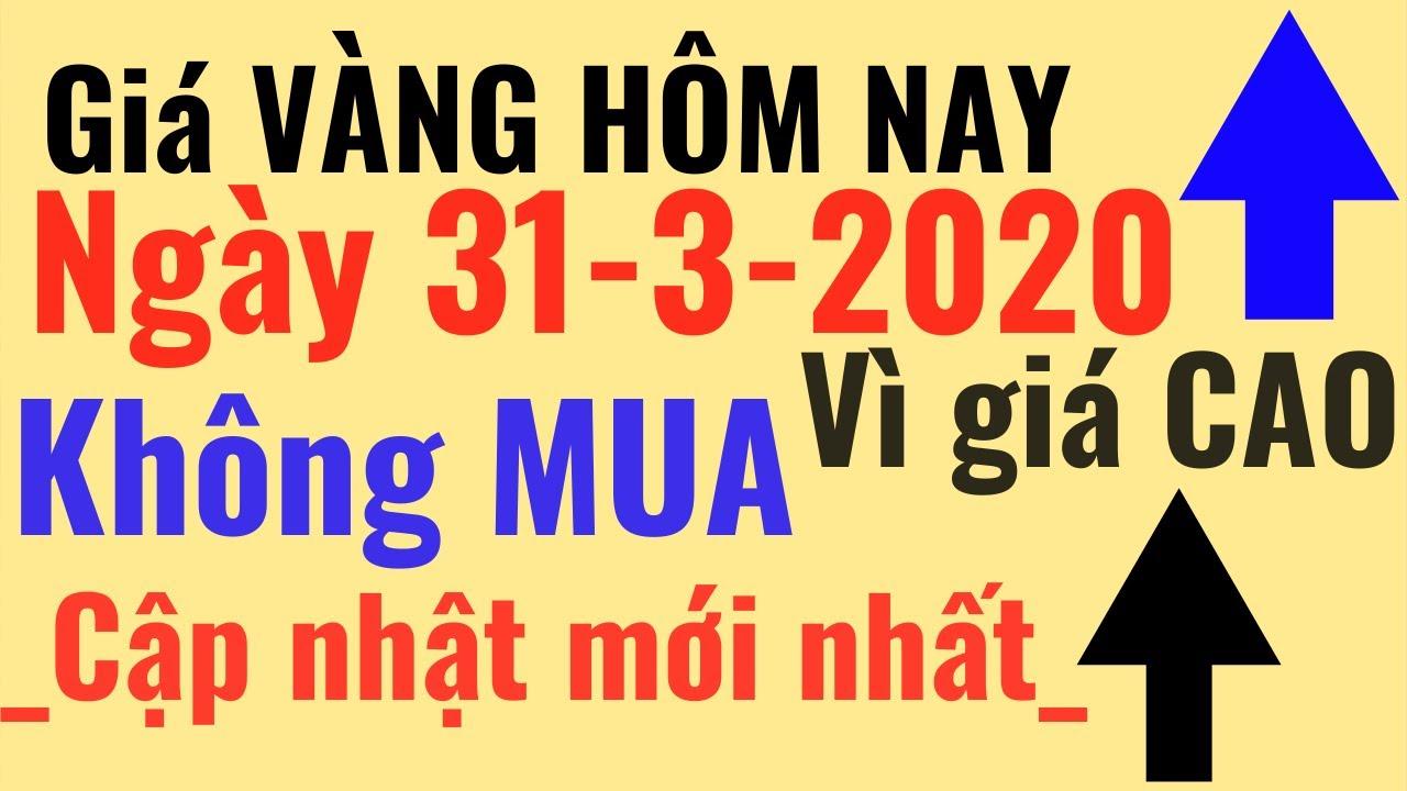 Giá VÀNG Hôm Nay 31/3 Giá CAO k0 Ai Mua Bảo Tín Minh Châu SJC 24k Ý Mi Hồng 9999 online trực tuyến