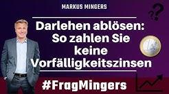 Darlehen ablösen:  So zahlen Sie keine Vorfälligkeitszinsen! | #FragMingers