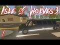 """Starting Things Off in STYLE!!"" -- UNTURNED Isle of Wolves 3 (Custom Map Gameplay)"