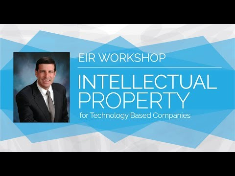 EIR Workshop: Intellectual Property for Technology Based Companies