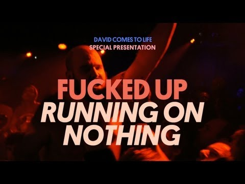 Fucked Up - Running on Nothing - David Come to Life