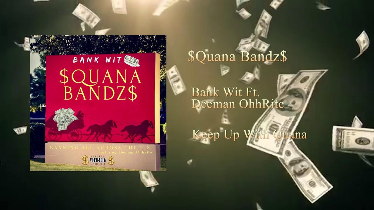 Design Bank Wit.Quana Bandz Bank Wit Ft Deeman Ohhrite Youtube