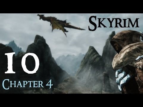 Lets Play Skyrim Again : Chapter 4 Ep 10
