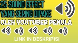Download 25 SOUND EFFECT YANG SERING DIPAKE OLEH YOUTUBER  + link buat downloadnya soundnya.