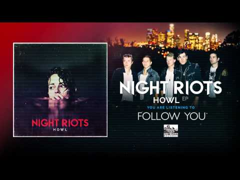 || NIGHT RIOTS || - Follow You
