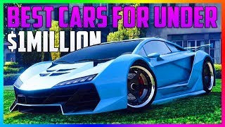 GTA ONLINE - BEST CARS TO BUY FOR UNDER $1,000,000! - BEST CARS TO CUSTOMIZE IN GTA 5! (RARE CARS)