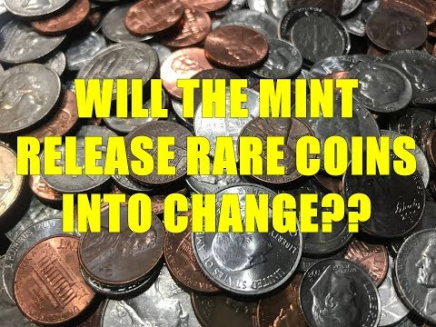 US MINT TO RELEASE RARE COINS INTO CIRCULATION FOR 2019 A POSSIBILITY??