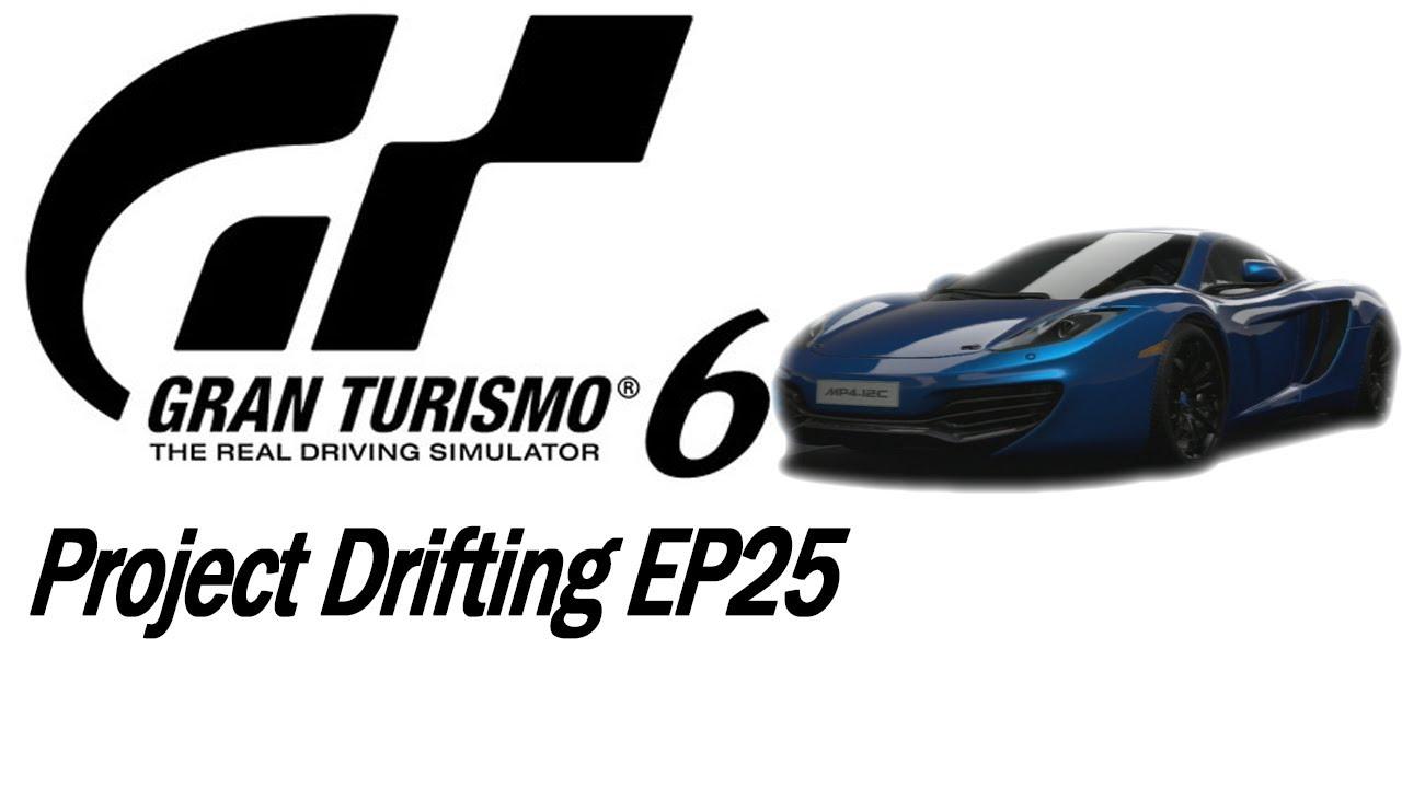gt6 | project drifting ep.25 | mclaren 12c drift build - youtube