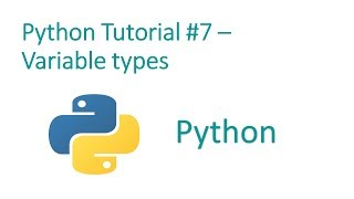 Python Programming Tutorial #7 - Variable  Types