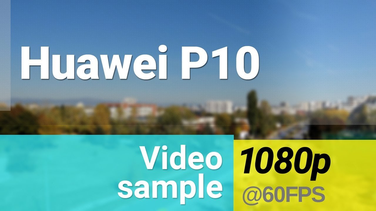Huawei P10 1080p at 60fps video sample - YouTube