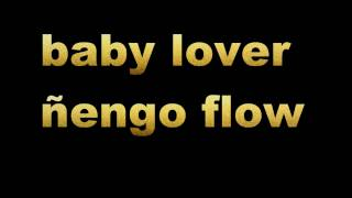 baby lover LETRA ñengo flow