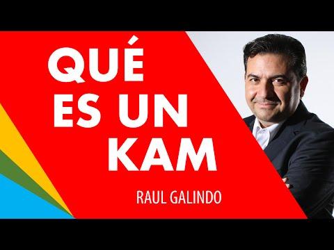 ¿Qué es un KAM o Key Account Manager? Raúl Galindo Anuor Aguilar