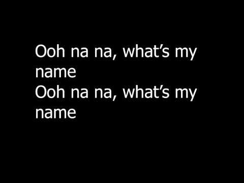 Rihanna - What's My Name? ft. Drake (Lyrics)